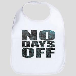 NO DAYS OFF Bib