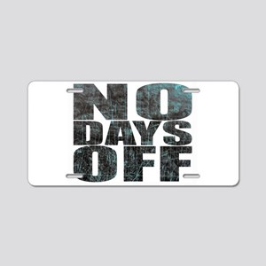 NO DAYS OFF Aluminum License Plate