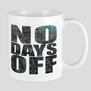 NO DAYS OFF Mugs