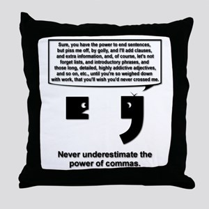 The Power of Commas Throw Pillow