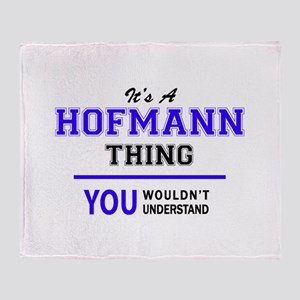 HOFMANN thing, you wouldn't understa Throw Blanket