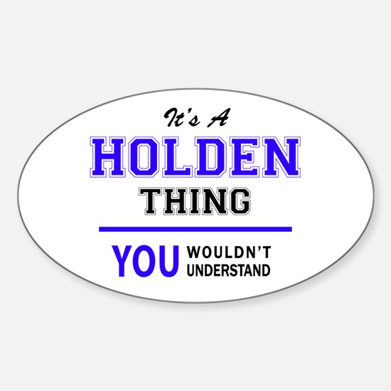 HOLDEN thing, you wouldn't understand! Decal