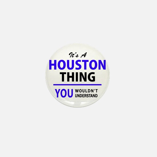 HOUSTON thing, you wouldn't understand Mini Button