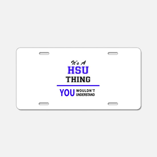 HSU thing, you wouldn't und Aluminum License Plate