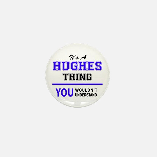 HUGHES thing, you wouldn't understand! Mini Button