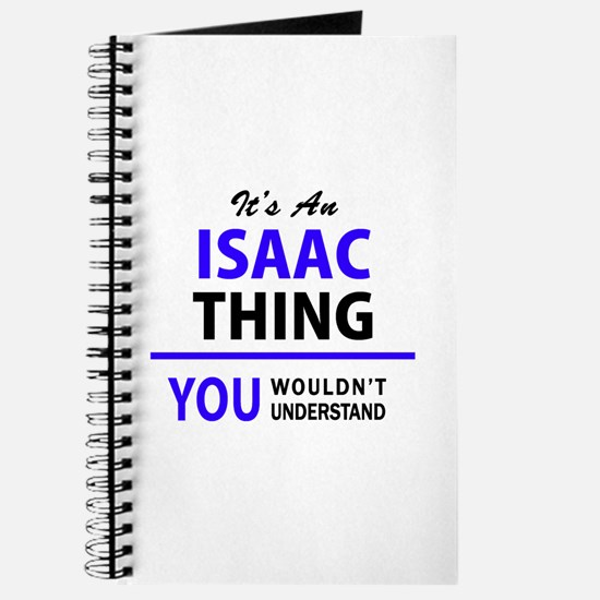 ISAAC thing, you wouldn't understand! Journal