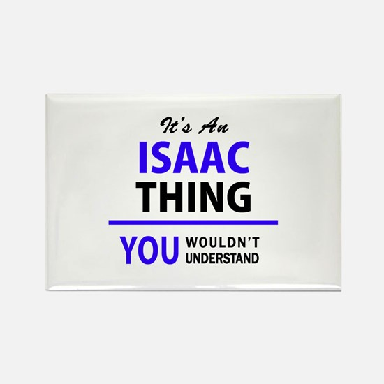 ISAAC thing, you wouldn't understand! Magnets