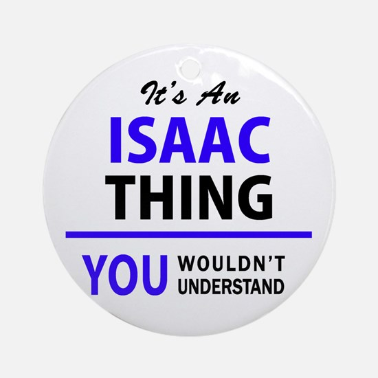ISAAC thing, you wouldn't understan Round Ornament