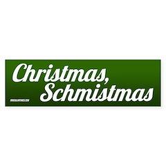Christmas Schmistmas Bumper Bumper Sticker