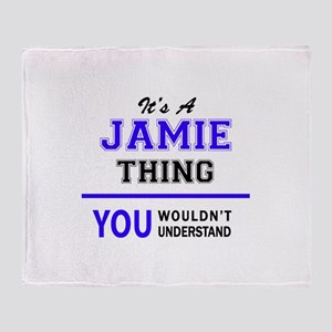 JAMIE thing, you wouldn't understand Throw Blanket