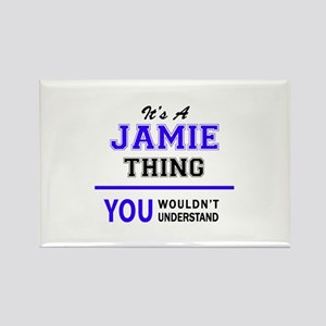 JAMIE thing, you wouldn't understand! Magnets