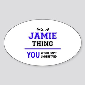 JAMIE thing, you wouldn't understand! Sticker