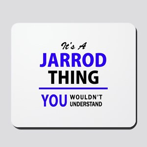 JARROD thing, you wouldn't understand! Mousepad