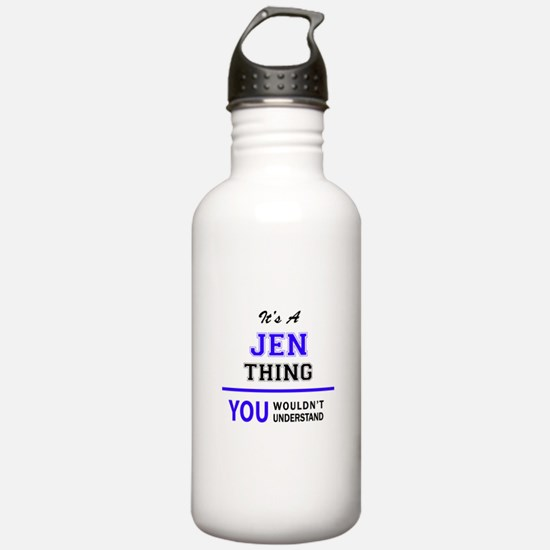 JEN thing, you wouldn' Water Bottle