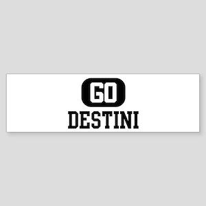 Go DESTINI Bumper Sticker