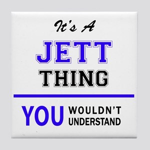 JETT thing, you wouldn't understand! Tile Coaster