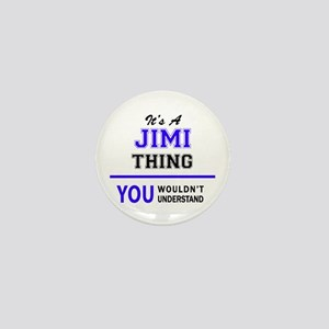 JIMI thing, you wouldn't understand! Mini Button