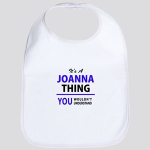 JOANNA thing, you wouldn't understand! Bib