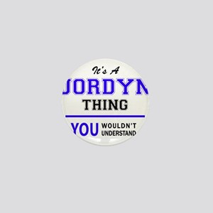 JORDYN thing, you wouldn't understand! Mini Button