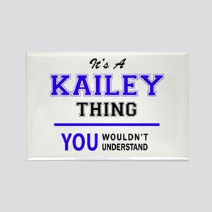 KAILEY thing, you wouldn't understand! Magnets