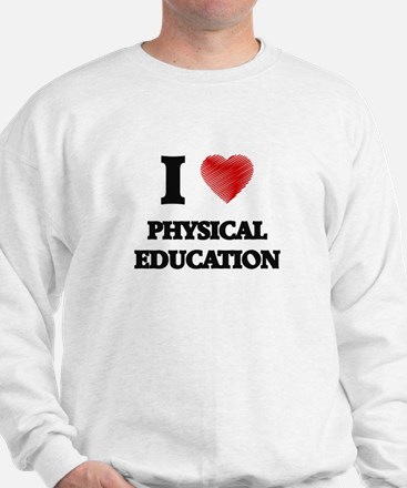 I Love Physical Education Sweatshirt