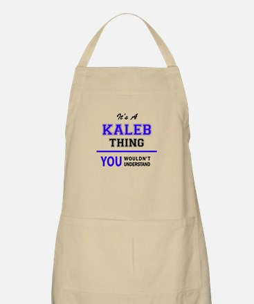 KALEB thing, you wouldn't understand! Apron