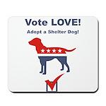 Vote LOVE - Dog Mousepad