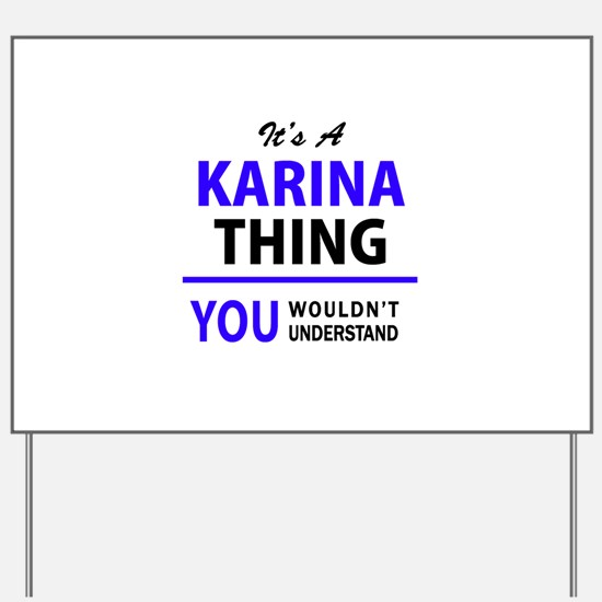 KARINA thing, you wouldn't understand! Yard Sign