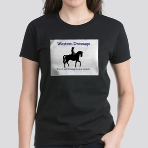 Western Dressage - It's not just Dressage T-Shirt