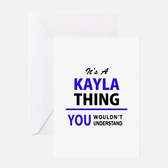 KAYLA thing, you wouldn't understan Greeting Cards