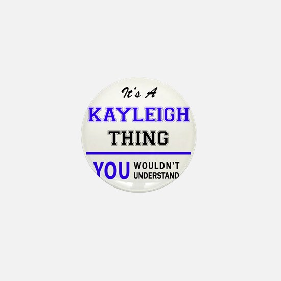 KAYLEIGH thing, you wouldn't understan Mini Button