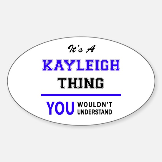 KAYLEIGH thing, you wouldn't understand! Decal