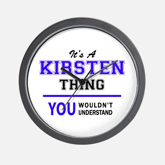 KIRSTEN thing, you wouldn't understand! Wall Clock