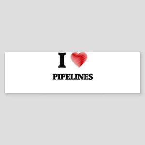 I Love Pipelines Bumper Sticker