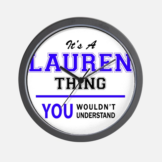 LAUREN thing, you wouldn't understand! Wall Clock