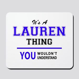 LAUREN thing, you wouldn't understand! Mousepad