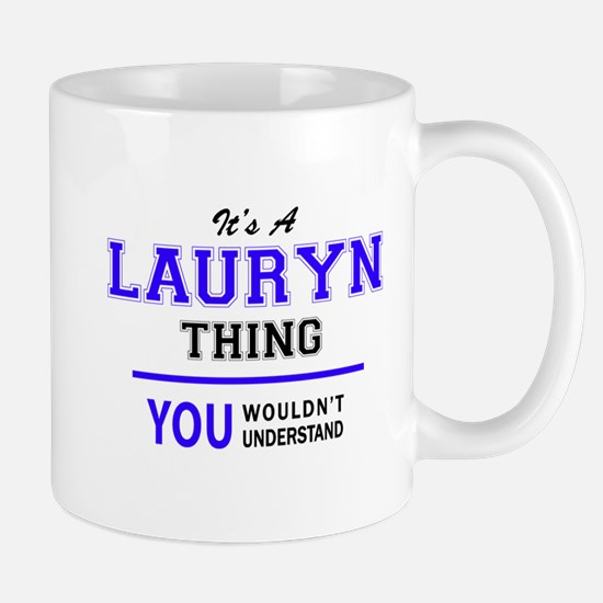 LAURYN thing, you wouldn't understand! Mugs