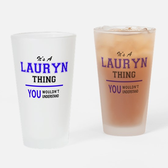 LAURYN thing, you wouldn't understa Drinking Glass