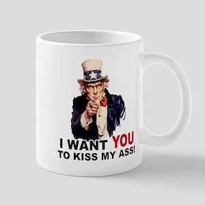 Want You to Kiss My Ass Mug