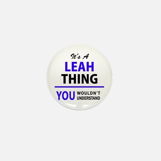 LEAH thing, you wouldn't understand! Mini Button