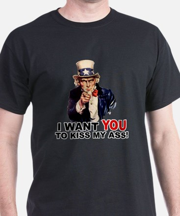 Want You to Kiss My Ass T-Shirt
