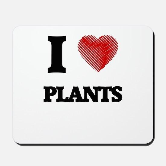 I Love Plants Mousepad