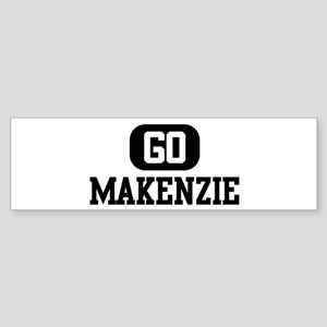 Go MAKENZIE Bumper Sticker