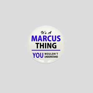 MARCUS thing, you wouldn't understand! Mini Button