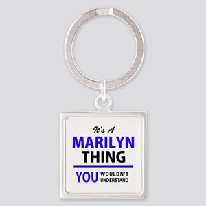 MARILYN thing, you wouldn't understand! Keychains