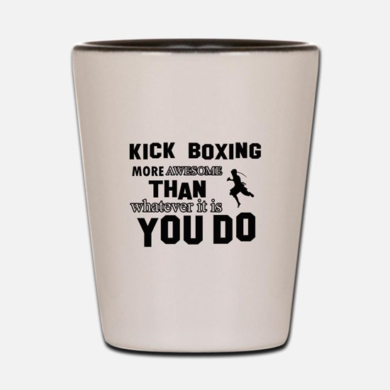 Kickboxing More Awesome Designs Shot Glass