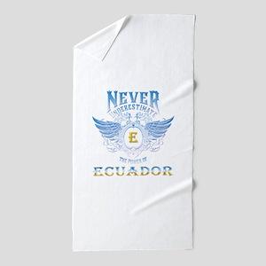 Never Underestimate The Power Of Ecuad Beach Towel