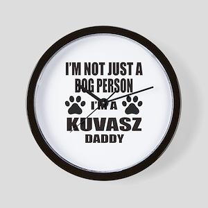 I'm a Kuvasz Daddy Wall Clock
