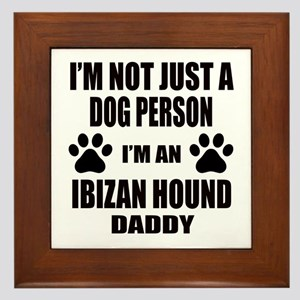 I'm an Ibizan Hound Daddy Framed Tile