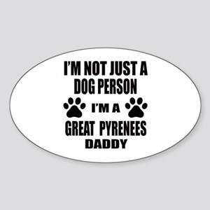 I'm a Great Pyrenees Daddy Sticker (Oval)